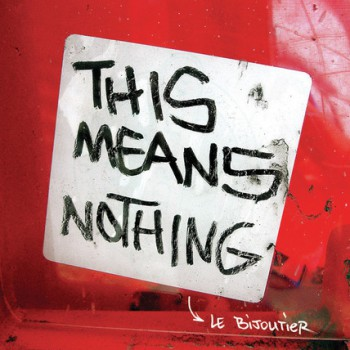 This Means Nothing by Le Bijoutier, published by powerHouse Books